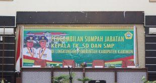 Pengambilan Sumpah Jabatan Kepala TK, SD dan SMP dilingkungan Pemerintah Kabupaten Karimun